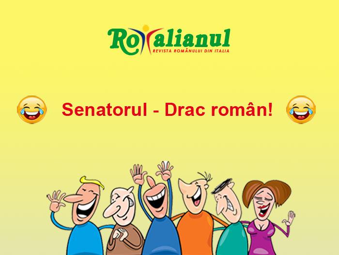 Senatorul - drac român!