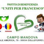 """""""Uniți pentru Francesco"""" – luni, 24 octombrie, meci de fotbal """"România – Italia"""" cu scop caritabil."""