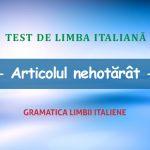 Test de limba italiană:  articolul nehotărât.